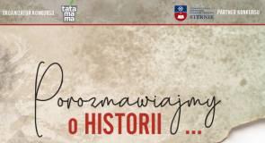 Zapraszamy do udziału w konkursie Porozmawiajmy o historii